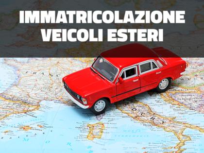 Immatricolazione veicoli esteri (nazionalizzazione) da paesi UE ed extra UE. La nazionalizzazione dei veicoli
