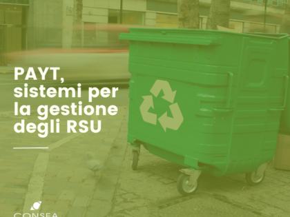 PAYT, sistemi per la gestione degli RSU: dalla visione delle esperienze italiane che usano il sistema alla formulazione di una nuova proposta